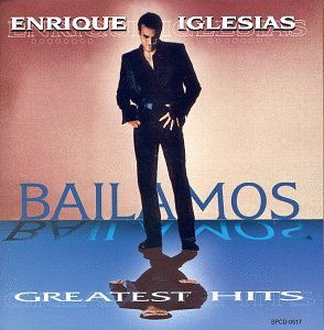 Enrique Iglesias - Bailamos: Greatest Hits - Zortam Music