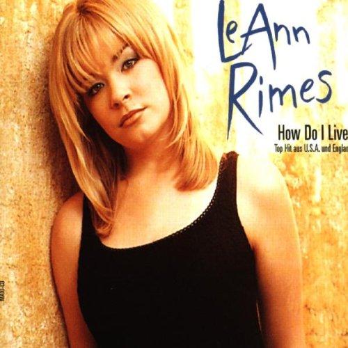 Leann Rimes - How Do I Live (Single) - Zortam Music