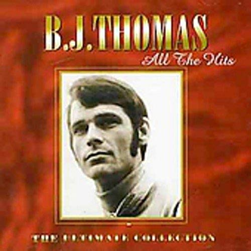 B.J. Thomas - All The Hits: The Ultimate Collection - Zortam Music