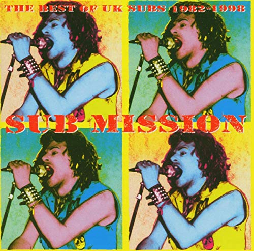 Sub Mission: The Best of the UK Subs 1982-1998
