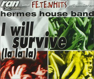 Hermes House Band - I Will Survive (La La La) - Zortam Music