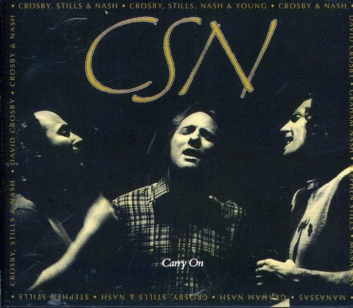 Crosby, Stills & Nash - Carry On - Zortam Music
