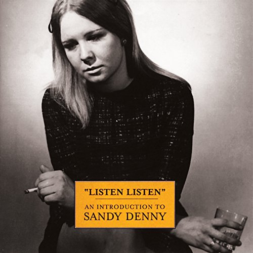 Listen, Listen: An Introduction to Sandy Denny