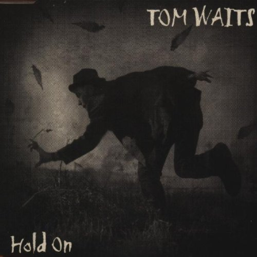 Tom Waits - Hold On - Zortam Music