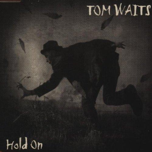 Tom Waits - Hold On - Zortam Music