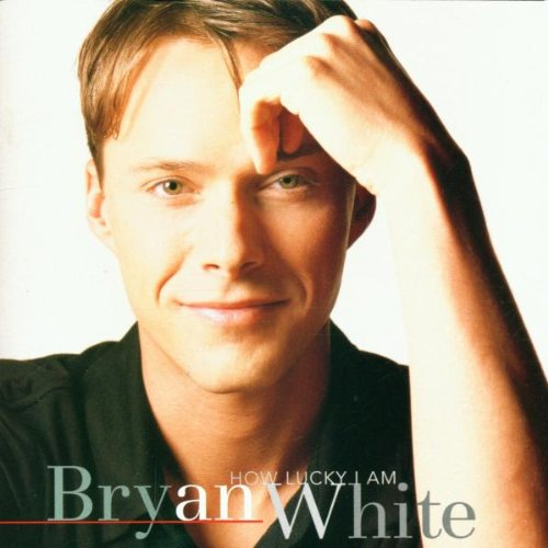 Bryan White - How Lucky I Am (LP Version) Lyrics - Zortam Music