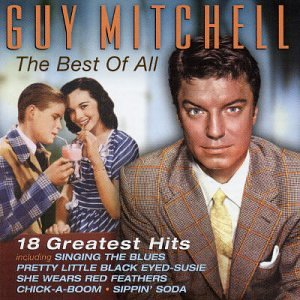 Guy Mitchell - The Best Of All 18 Greatest Hits - Zortam Music