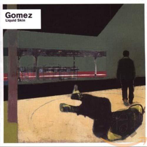 Gomez - Liquid Skin - Lyrics2You