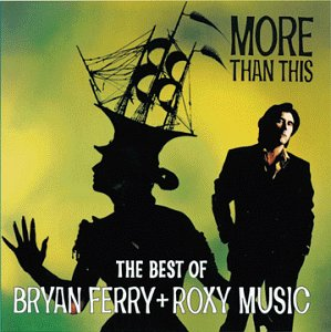 Bryan Ferry & Roxy Music - More than This - Zortam Music