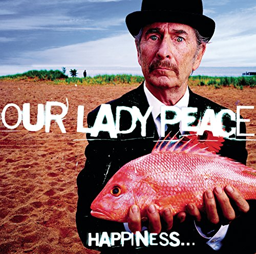 Our Lady Peace - Happiness... Is Not A Fish That You Can Catch - Zortam Music