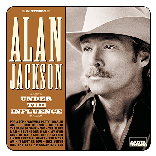 Alan Jackson - Under the Influence - Zortam Music