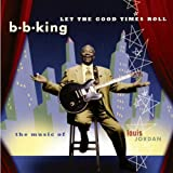 album art to Let the Good Times Roll: The Music of Louis Jordan