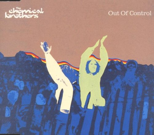 The Chemical Brothers - Out of Control - Zortam Music