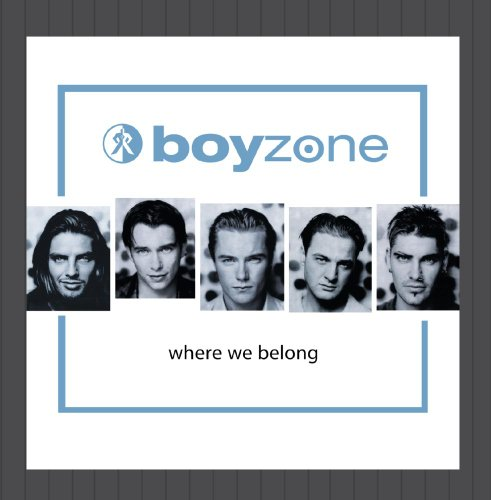 Boyzone - Where We Belong - Zortam Music