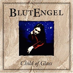 BlutEngel - Child Of Glass - Zortam Music