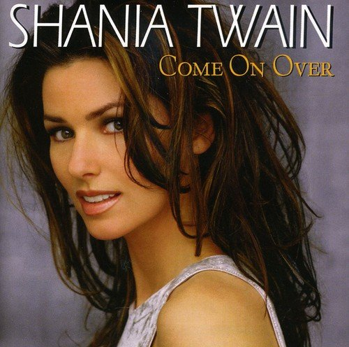 Shania Twain - Come on Over (Bonus Tracks) - Zortam Music