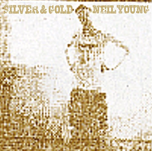 Neil Young - Silver & Gold - Zortam Music