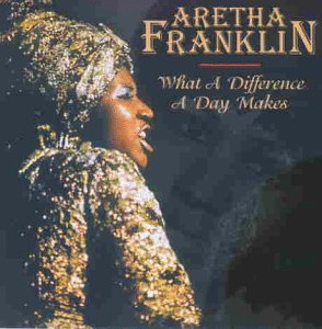 Aretha Franklin - What a Difference a Day Makes - Zortam Music