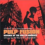 Album cover for Pulp Fusion: Revenge of the Ghetto Grooves