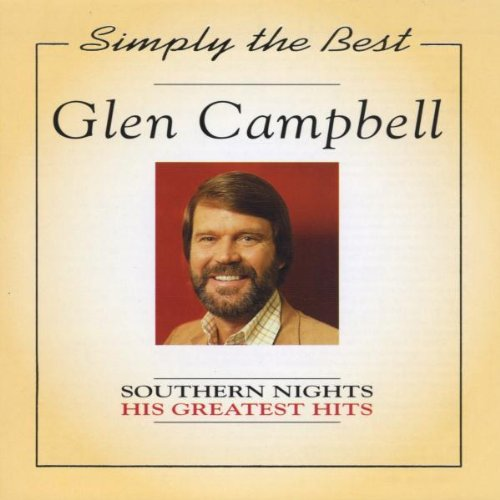 Glen Campbell - Southern Nights: Greatest Hits - Zortam Music