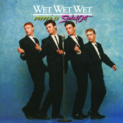 Wet Wet Wet - Popped In Souled Out - Zortam Music