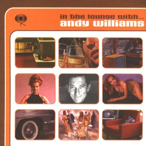 Andy Williams - In the Lounge With.. . . Andy Wil - Zortam Music