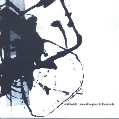 Underworld - Second Toughest In The Infants Disc 2 - Zortam Music
