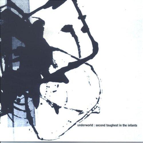 Underworld - Second Toughest In The Infants - Zortam Music