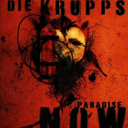 Die Krupps - Paradise Now - Zortam Music