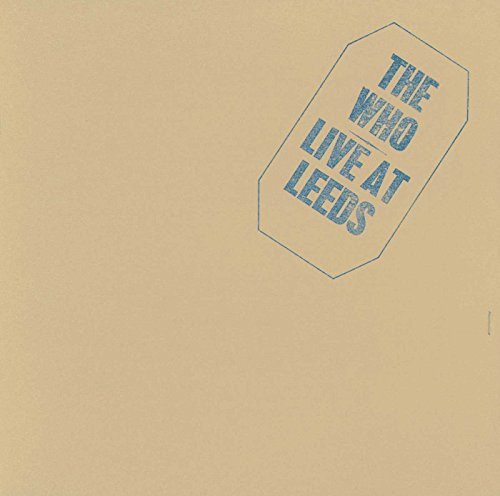 The Who - Live at Leeds: 25th Anniversary Edition - Zortam Music