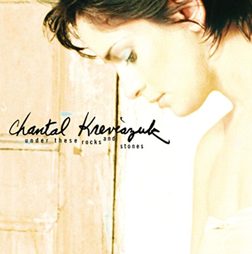 Chantal Kreviazuk - Under These Rocks and Stones - Zortam Music
