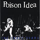 Poison IdeaThe Early Years