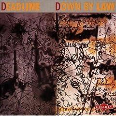 ♪Down by Law /Deadline