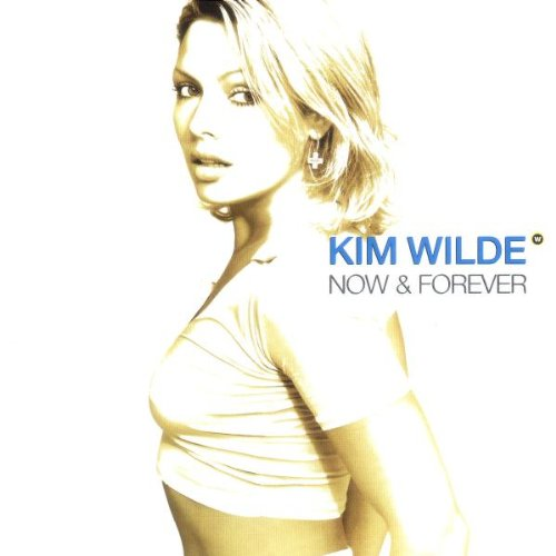 Kim Wilde - NOW AND FOREVER - Zortam Music