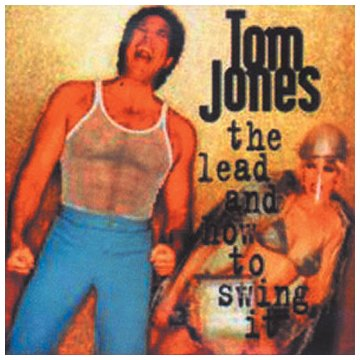 Tom Jones - The Lead And How To Swing It - Zortam Music