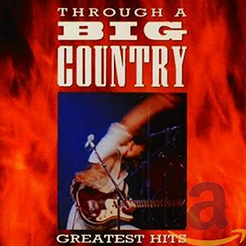 BIG COUNTRY - Through A Big Country (Greatest Hits) - Zortam Music