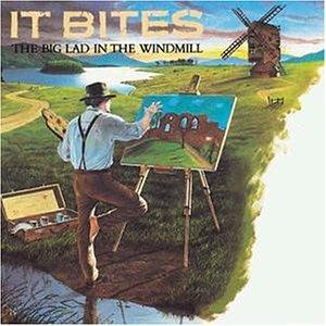 It Bites - Big Lad in the Windmill - Zortam Music