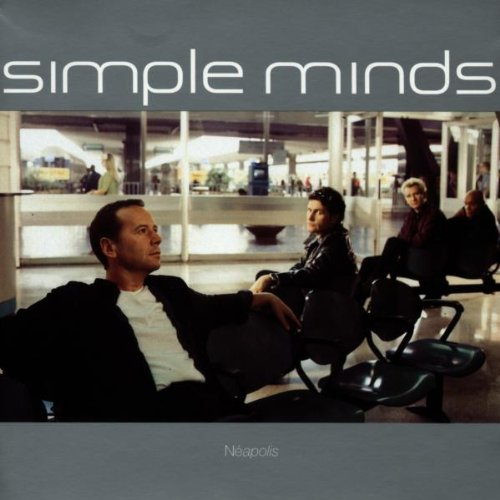 Simple Minds - Neapolis - Zortam Music
