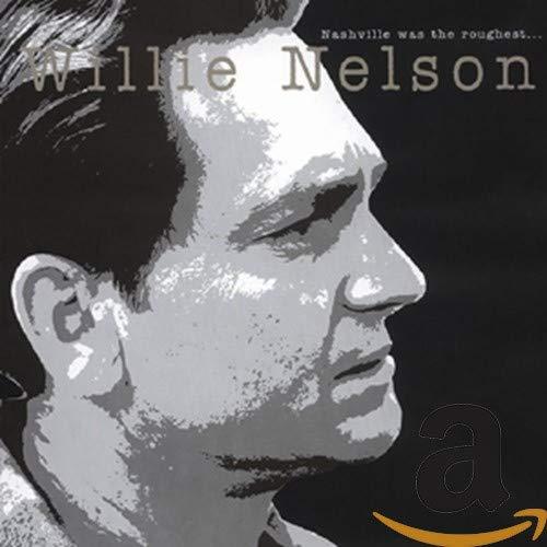 Willie Nelson - Nashville Was The Roughest... - Zortam Music