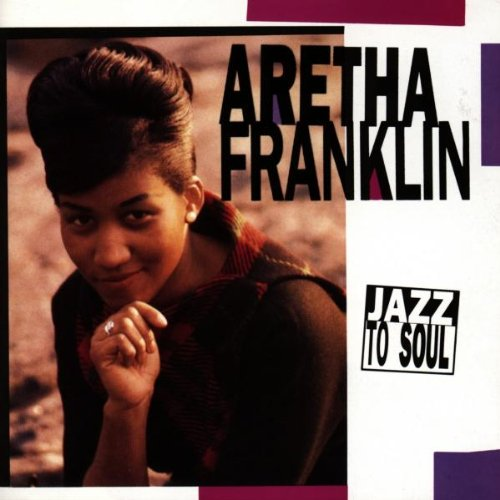 Aretha Franklin - Jazz to Soul (1 of 2) - Zortam Music