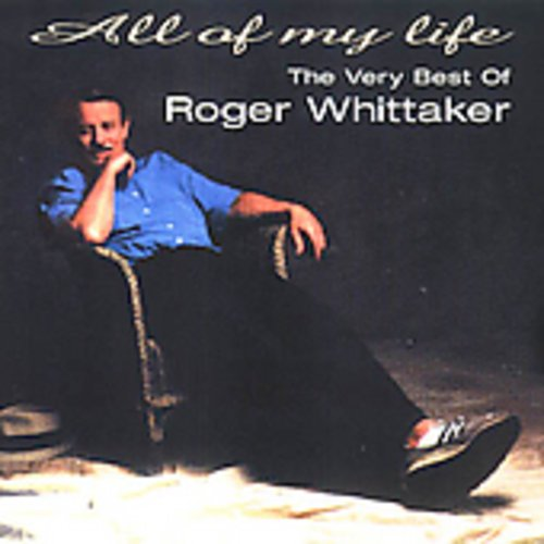Roger Whittaker - All of my life (The very best - Zortam Music