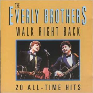 The Everly Brothers - Walk Right Back Recorded Live at the Royal Albert Hall - Zortam Music