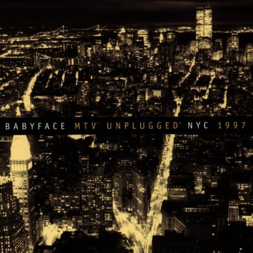 Babyface - Unplugged NYC 1997 - Zortam Music