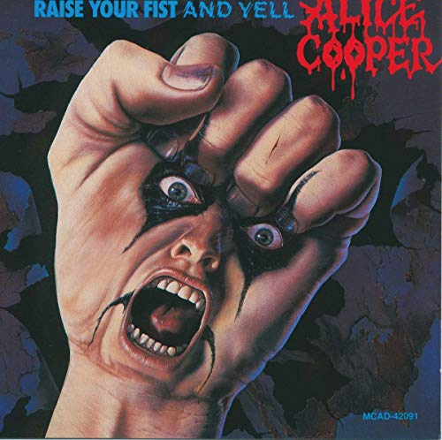 Alice Cooper - Raise Your Fist & Yell - Zortam Music