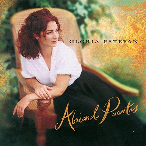 Gloria Estefan - Abriendo Puertas - Zortam Music