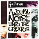 A Joyful Noise Unto the Creator