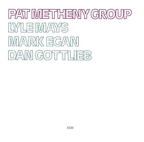 Pat Metheny Group - Pat Metheny Group - Zortam Music