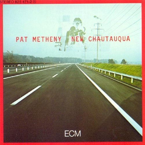 Pat Metheny - New Chautauqua - Zortam Music