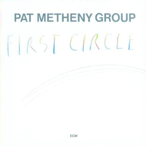 Pat Metheny Group - The First Circle - Zortam Music