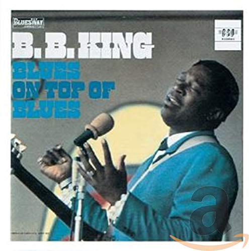 B.B. King - Blues On Top Of Blues - Zortam Music